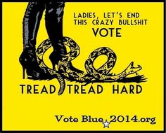 The words Ladies, let's end this crazy bullshit VOTE Tread Tread Hard accompany . The words Ladies, let's end this crazy bullshit VOTE Tread Tread Hard accompany … The words L As Nancy, Riot Grrrl, Dont Tread On Me, Political Views, Political Quotes, Political Science, We Are The World, Pro Choice, Social Issues