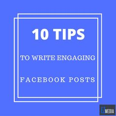 Here are 10 Tips To Write Engaging Facebook Posts : Visit the link to see the full details. #socialmediamarketing #socialmediamanagement #business #startup #entrepreneur #TGIF