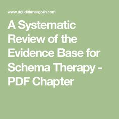rehabilitation of psychopathic patients using schema therapy psychology essay The first study was a survey that identified common positive childhood events for inclusion in a new childhood events checklist that was designed to assess a wider range of both positive and negative childhood events.