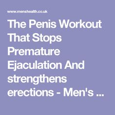 The Penis Workout That Stops Premature Ejaculation And strengthens erections - Men's Health