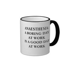 A BORING DAY AT WORK IS A GOOD DAY AT WORK COFFEE MUGS