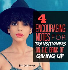 Transitioners, don't give up! Get encouragement here: http://blog.curlbox.com/2015/08/14/4-encouraging-notes-for-transitioners-on-the-brink-of-giving-up/