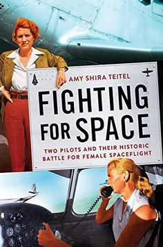 Buy Fighting for Space: Two Pilots and Their Historic Battle for Female Spaceflight by Amy Shira Teitel and Read this Book on Kobo's Free Apps. Discover Kobo's Vast Collection of Ebooks and Audiobooks Today - Over 4 Million Titles! Latest Books, New Books, Good Books, Books To Read, Female Pilot, Space Battles, Space Program, Popular Books, Book Authors