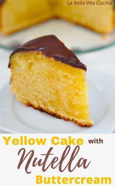 Yellow Cake with Chocolate Nutella Buttercream | La Bella Vita Cucina #yellowcake #cake #nutella #onelayer, #easy #recipe #buttercream Nutella Frosting, Buttercream Frosting, Fun Desserts, Delicious Desserts, Yummy Food, Round Cake Pans, Round Cakes, Cake Baking Pans, Fun Easy Recipes