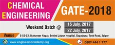 New Weekend Batches for GATE Exam Preparations (CHEMICAL ENGINEERING BRANCH) at Engineers Academy Jaipur Center from 15th July and 22nd July 2017. Call - 08094441777