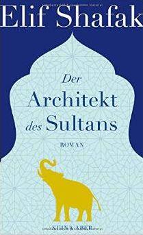 Der Architekt des Sultans. Elif Shafak