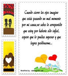 enviar mensajes de disculpas,palabras originales para pedir perdòn a mi novia:  http://www.datosgratis.net/carta-para-pedirle-a-mi-ex-una-nueva-oportunidad/