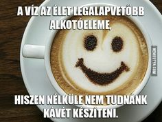 Make me Smile😃 Coffee Love, Latte, Breakfast, Tableware, Food, Smile, Group, Humor, Memes