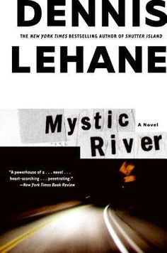 Mystic River, Dennis Lehane Lehane has already established himself as one of the best contemporary mystery and crime writers around. His 2001 novel is arguably his best, a twisty mystery of three best friends, abuse, and murder. Not to be missed. Best Mystery Novels, Best Mysteries, Best Novels, Murder Mysteries, Good Books, Books To Read, My Books, Music Books, Dennis Lehane