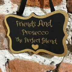 Hanging Dec: Wood Blackboard Prosecco Friends Perfect Blend - Gold