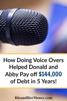 How Doing Voice Overs Helped Donald and Abby Pay off $144,000 of Debt in 5 Years! Donald and Abby started off with different ideals and practices when it came to money management. However, in the end they came together and knocked out $144,000 of debt in just 5 years. This story is simply amazing!