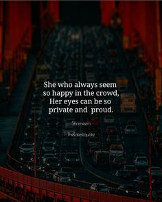 She who always seem  so happy in the crowd Her eyes can be so  private and  proud. . . #thelatestquote #quotes