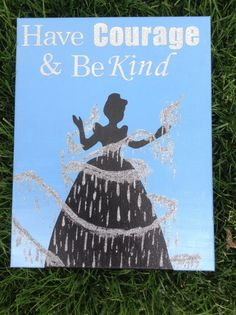 Disney Cinderella Silhouette Canvas with quote Have Courage and Be Kind