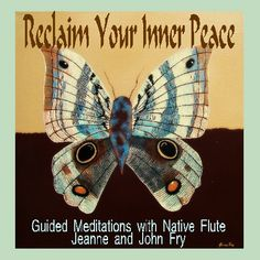 Guided Meditations with Native Flute Music CD  by John and Jeanne Fry | ConsciousArtStudios - Music on ArtFire