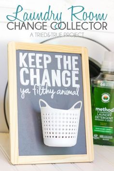 Make this humorous Laundry Room Change Container with just a few supplies and a free printable available at triedandtrueblog.com. Guaranteed to make you smile e…
