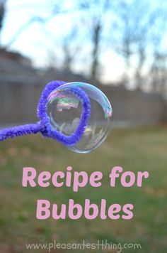 How to make your own bubbles - simple and cheaper than buying your own!