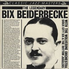 Bix was one of the corner players of the had a great influence on Louie Armstrong. Died young at Also an accomplished piano player Cd Album Covers, Classic Album Covers, Lp Album, Bix Beiderbecke, Classic Jazz, Sioux City, Piano Player, Jazz Blues, Orchestra