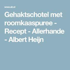 Gehaktschotel met roomkaaspuree - Recept - Allerhande - Albert Heijn
