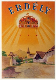 Kingdom of Hungary Transylvania. Hungary History, Heart Of Europe, Railway Posters, Austro Hungarian, My Heritage, Illustrations And Posters, Old World, Budapest, Vintage Posters