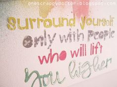 Surround yourself...