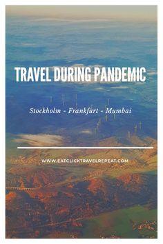 This blog has the description of our flight journey in October 2020 Frankfurt, Us Travel, Stockholm, Mumbai, Repeat, October, Journey, Blog, Bombay Cat