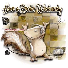 Have a rockin wednesday wednesday wednesday quotes happy wednesday