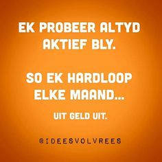 Idees vol vrees Inspiring Quotes About Life, Inspirational Quotes, Afrikaanse Quotes, Funny Quotes, Life Quotes, Quote Board, Twisted Humor, Quote Posters, Puns