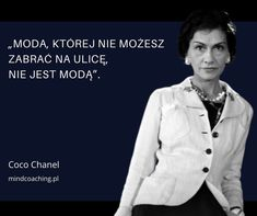 Coco Chanel, Fashion Quotes, Poetry Quotes, Motto, Thoughts, Humor, Sayings, Ikon, Woman