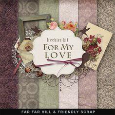 Far Far Hill: New Freebies Kit - For My Love