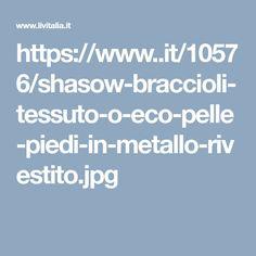 https://www..it/10576/shasow-braccioli-tessuto-o-eco-pelle-piedi-in-metallo-rivestito.jpg