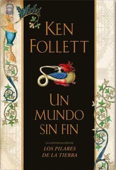 Descargar Un Mundo sin Fin -Ken Follett en PDF, ePub, mobi o Leer Online I Love Books, Good Books, Books To Read, My Books, Ken Follett, Book Writer, Inspirational Books, Film Music Books, Book Recommendations