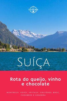 Roteiro da Suíça passando por seis cidades: Montreux, Vevey, Veytaux, Gruyères, Broc, Checxbres e Genebra. Rota do vinho, queijo e chocolate