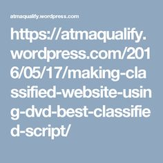 https://atmaqualify.wordpress.com/2016/05/17/making-classified-website-using-dvd-best-classified-script/