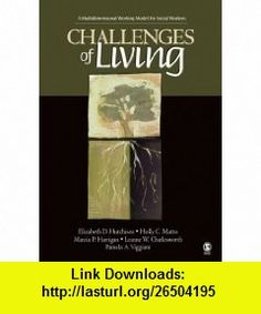 Challenges of Living A Multidimensional Working Model for Social Workers (9781412908993) Elizabeth D. Hutchison, Holly C Matto, Marcia P. Harrigan, Leanne Wood Charlesworth, Pamela A. Viggiani , ISBN-10: 141290899X  , ISBN-13: 978-1412908993 ,  , tutorials , pdf , ebook , torrent , downloads , rapidshare , filesonic , hotfile , megaupload , fileserve