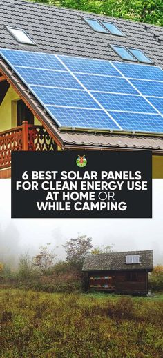 6 Best Solar Panels for Clean Energy Use at Home or While Camping