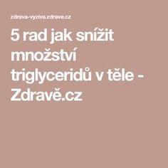 5 rad jak snížit množství triglyceridů v těle- Zdravě.cz