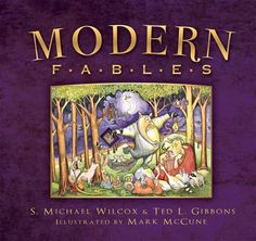 Modern Fables by Ted L. Gibbons