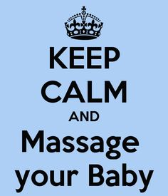 KEEP CALM AND Massage  your Baby