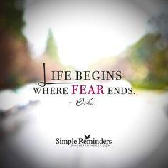 Life begins where fear ends.-#Inspiration #Motivation