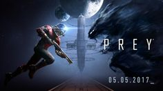 Bethesda releases launch trailer for Prey PC Prey PS4 Xbox One