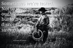 Cowboy Quotes, Bible Verses, Literature, Strength, Poetry, Words, Photography, Fictional Characters, Cowgirls