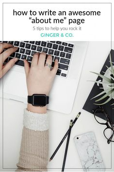 """How to Write an Awesome """"About Me"""" Page - ginger and co. About Me Page, Blogger Tips, New Instagram, Free Blog, Wow Products, Blogging For Beginners, Writing Tips, Awesome, Lifestyle Blog"""