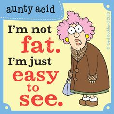 aunty acid - Easy to see Aunty Acid, Cute Quotes, Funny Sayings, Humor Quotes, Motto Quotes, Motivational Quotes, Quotes Gif, Loss Quotes, Sad Quotes