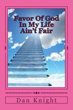 Favor Of God In My Life Ain't Fair (I am Blessed and Highly favored of God) by Dan Knight, http://www.amazon.com/dp/B00JVD3Y1O/ref=cm_sw_r_pi_dp_Xghytb1KM7W01