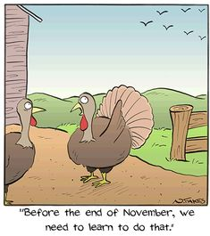 Today on Break of Day - Comics by Nate Fakes - Stacey H Burrage Thanksgiving Quotes Funny, Thanksgiving Cartoon, Thanksgiving Wishes, Thanksgiving Pictures, Funny Cartoons, Funny Comics, Funny Memes, Turkey Jokes, Funny Cute