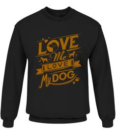 # Love Me, Love My Dog (gold)... .  HOW TO ORDER:1. Select the style and color you want:2. Click Reserve it now3. Select size and quantity4. Enter shipping and billing information5. Done! Simple as that!TIPS: Buy 2 or more to save shipping cost!This is printable if you purchase only one piece. so dont worry, you will get yours.Guaranteed safe and secure checkout via:Paypal | VISA | MASTERCARD