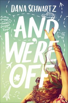 #CoverReveal And We're Off by Dana Schwartz