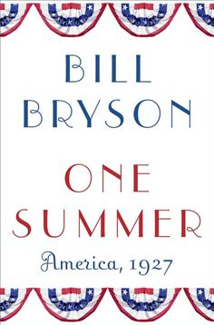 """Loving this already - I just adore his voice as an author.  Whether he's writing deliberate comedy or what he calls his""""serious books,"""" there is still such humor and exuberance there - One Summer: America, 1927 by Bill Bryson"""