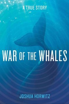 War of the Whales by Joshua Horwitz - Documents the efforts of crusading lawyer Joel Renolds and marine biologist Ken Balcolm to expose a covert U.S. Navy sub detection system that caused whales to beach themselves, an effort that challenged Ken's loyalties and pitted them against powerful military adversaries.