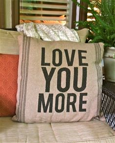 Love You More Pillow. this is what we always say...must have